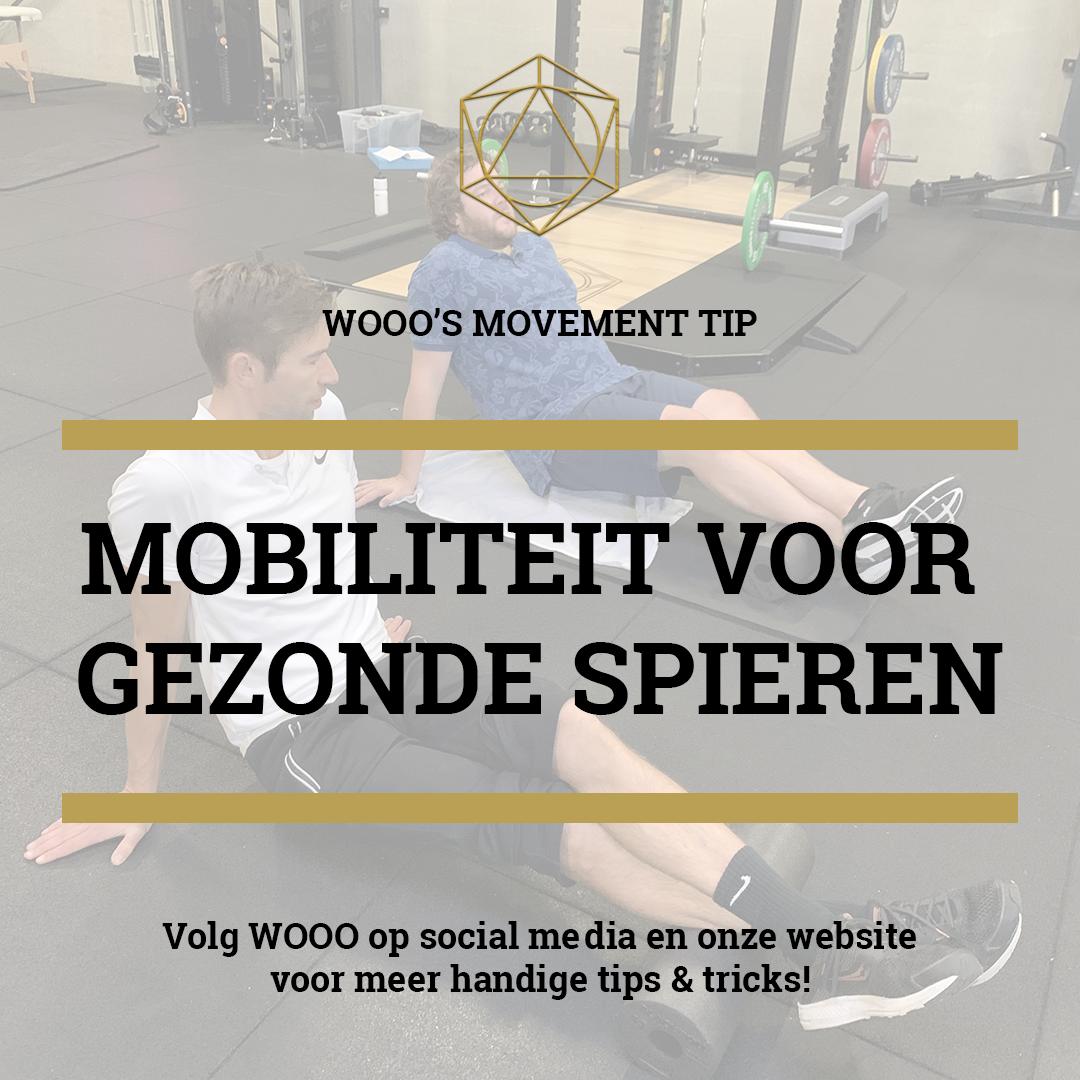 WOOO's Movement Tip: Mobiliteit van de spieren